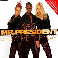 Mr. President - Show Me The Way [ CD Maxi ]