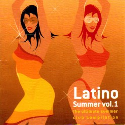 Latino Summer vol.1 - The Ultimate Summer Club Compilation [ CD ]